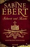"""Sabine Eberts neuer Roman: """"Schwert und Krone - Meister der Täuschung"""""""